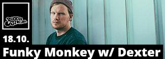 DAVE : Funky Monkey w/ Dexter